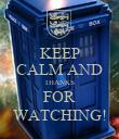 KEEP CALM AND THANKS FOR WATCHING! - Personalised Poster large