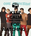 KEEP CALM AND THANKS FOR  WATCHING :) - Personalised Poster large
