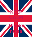 KEEP CALM AND Thanks nutsa - Personalised Poster large