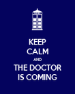 KEEP CALM AND THE DOCTOR IS COMING - Personalised Poster large