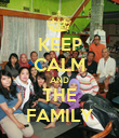 KEEP CALM AND THE FAMILY - Personalised Poster large