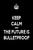 KEEP CALM AND THE FUTURE IS BULLETPROOF - Personalised Poster large