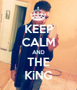 KEEP CALM AND THE KiNG - Personalised Poster large