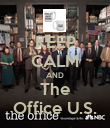 KEEP CALM AND The Office U.S. - Personalised Poster large