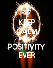 KEEP CALM AND THE POSITIVITY EVER - Personalised Poster large