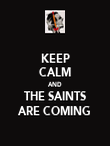 KEEP CALM AND THE SAINTS ARE COMING - Personalised Poster large