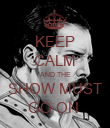 KEEP CALM AND THE SHOW MUST GO ON  - Personalised Poster large