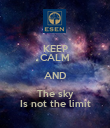 KEEP CALM AND The sky Is not the limit - Personalised Poster large