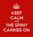 KEEP CALM AND THE SPIRIT CARRIES ON - Personalised Poster large