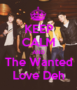 KEEP CALM AND The Wanted Love Deh - Personalised Poster large