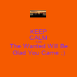 KEEP CALM AND The Wanted Will Be Glad You Came ;) - Personalised Poster large