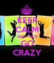 KEEP CALM AND THEN GO CRAZY - Personalised Poster large