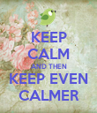 KEEP CALM AND THEN KEEP EVEN CALMER - Personalised Poster large