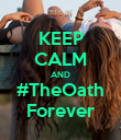 KEEP CALM AND #TheOath Forever - Personalised Poster large