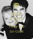 KEEP CALM AND They are so cute - Personalised Poster large