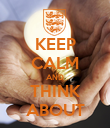 KEEP CALM AND THINK ABOUT - Personalised Poster large