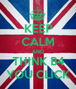KEEP CALM AND THINK B4 YOU CLICK - Personalised Poster large