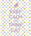 KEEP CALM AND THINK CAT - Personalised Poster large