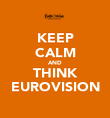 KEEP CALM AND THINK EUROVISION - Personalised Poster large