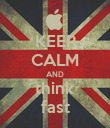 KEEP CALM AND think fast - Personalised Poster large