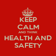 KEEP CALM AND THINK HEALTH AND SAFETY - Personalised Poster large