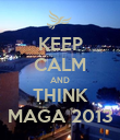 KEEP CALM AND THINK MAGA 2013 - Personalised Poster large