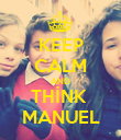 KEEP CALM AND THİNK  MANUEL - Personalised Poster large
