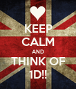 KEEP CALM AND THINK OF 1D!! - Personalised Poster large