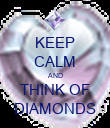 KEEP CALM AND THINK OF DIAMONDS - Personalised Poster large