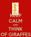KEEP CALM AND THINK OF GIRAFFES - Personalised Poster large