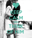 KEEP CALM AND THINK OF HIM  - Personalised Poster large