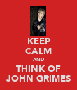 KEEP CALM AND THINK OF JOHN GRIMES - Personalised Poster large
