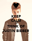 KEEP CALM and THINK OF JUSTIN BIEBER - Personalised Poster large