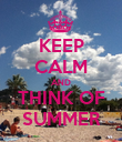 KEEP CALM AND THINK OF SUMMER - Personalised Poster large