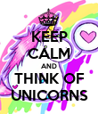 KEEP CALM AND THINK OF UNICORNS - Personalised Poster large