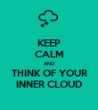 KEEP CALM AND THINK OF YOUR INNER CLOUD - Personalised Poster large