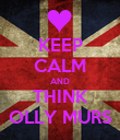 KEEP CALM AND THINK OLLY MURS - Personalised Poster large