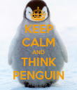 KEEP CALM AND THINK PENGUIN - Personalised Poster large