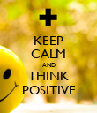 KEEP CALM AND THINK POSITIVE - Personalised Poster large