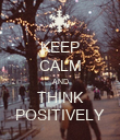 KEEP CALM AND THINK POSITIVELY - Personalised Poster large