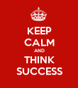 KEEP CALM AND THINK SUCCESS - Personalised Poster large