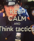 KEEP CALM AND Think tactics   - Personalised Poster large