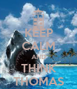 KEEP CALM AND THINK THOMAS - Personalised Poster large