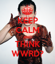 KEEP CALM AND THINK WWRD? - Personalised Poster small