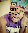 KEEP CALM AND THIS  IS A COMMENTARY - Personalised Poster large