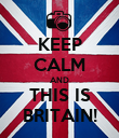 KEEP CALM AND THIS IS BRITAIN! - Personalised Poster large