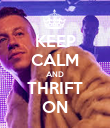 KEEP CALM AND THRIFT ON - Personalised Poster large
