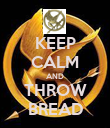 KEEP CALM AND THROW BREAD - Personalised Poster large