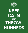 KEEP CALM AND THROW  HUNNEDS - Personalised Poster large