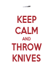 KEEP CALM AND THROW KNIVES - Personalised Poster large